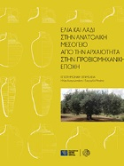 Olive and Olive Oil in the Eastern Mediterranean. From Antiquity to the Pre-Industrial Age